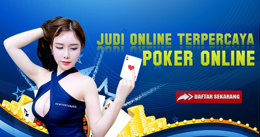 Bonus Judi Poker Online Terpercaya DewiFortunaQQ12