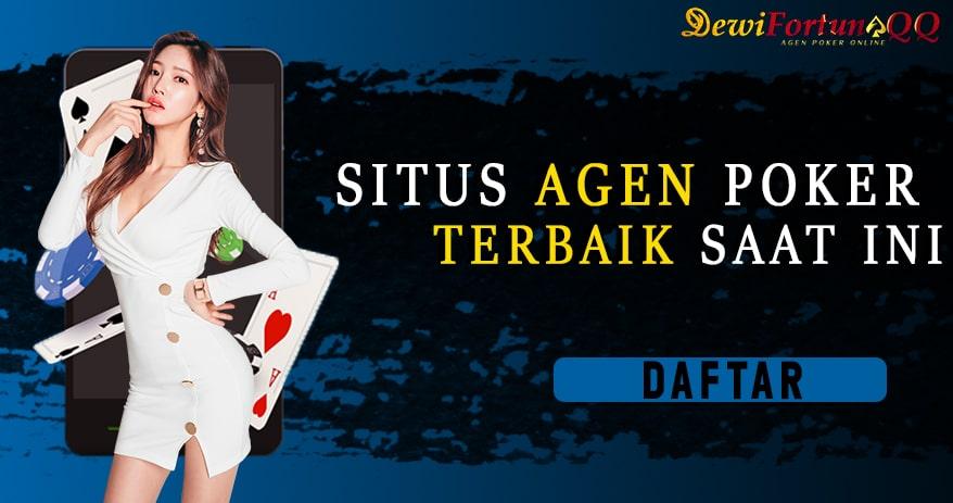 Cara Daftar Agen Poker DewiFortunaQQ1